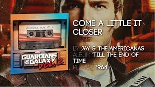 come a little bit closer jay the americans tv spot guardians of the galaxy volume