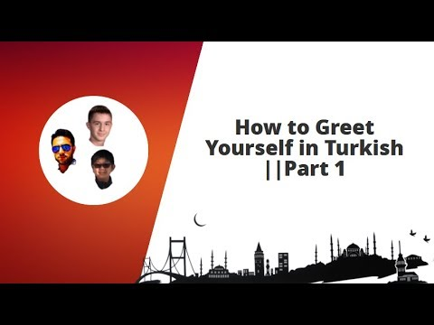 How to greet yourself in turkish part 1 youtube how to greet yourself in turkish part 1 m4hsunfo