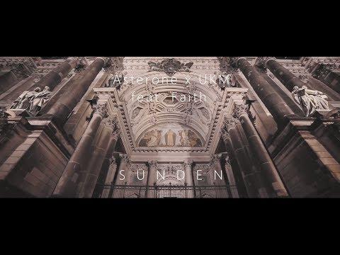 Asterone x UKM feat. Faith - Sünden (Official Video)