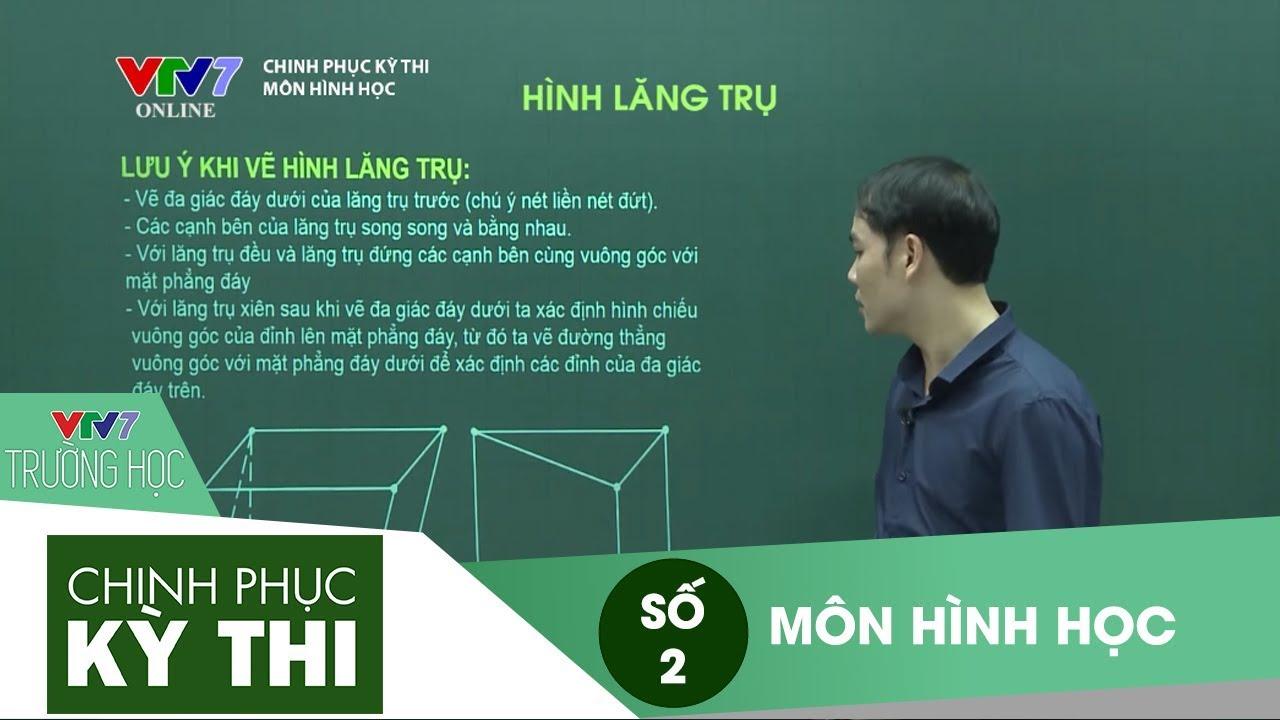VTV7 | Chinh phục kỳ thi  2016 | Hình học | Số 2