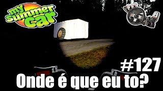 My Summer Car - FIQUEI PERDIDO NA ESCURIDÃO 😱 #127 2017 Video