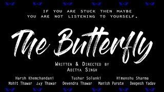 The Butterfly - Short Film || No Budget || Aditya Singh ||