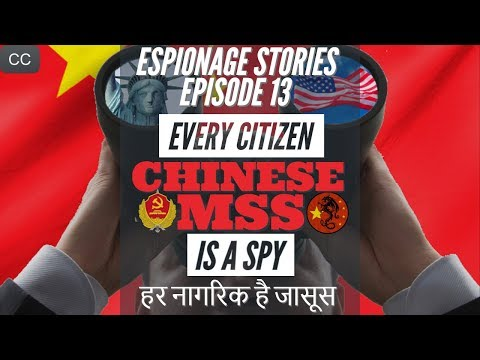 Every Citizen is a Spy   Chinese Intelligence Agency   Espionage Stories Ep#13