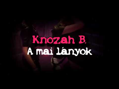 Knozah B. - A mai lányok (Official Music) mp3 download