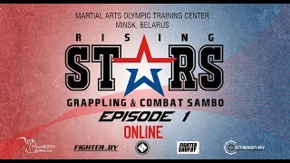 RISING STARS EPISODE 1/COMBAT SAMBO/ADCC GRAPPLING