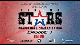 RISING STARS EPISODE 1/COMBAT SAMBO/ADCC GRAPPLING