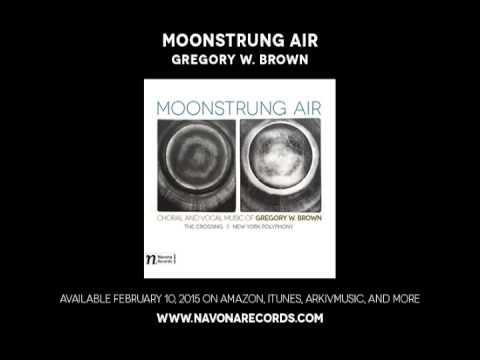 Gregory W. Brown - MOONSTRUNG AIR
