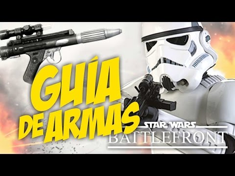 GUÍA DE ARMAS DE STAR WARS BATTLEFRONT