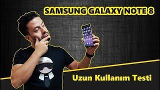 Galaxy Note 8 Uzun Kullanım Testi