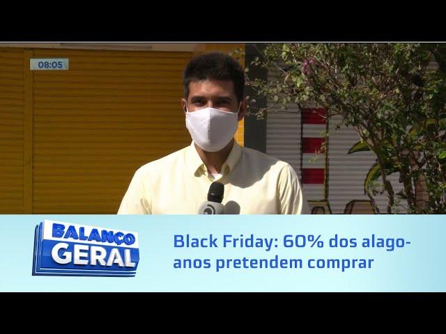 Black Friday: 60% dos alagoanos pretendem comprar durante a liquidação