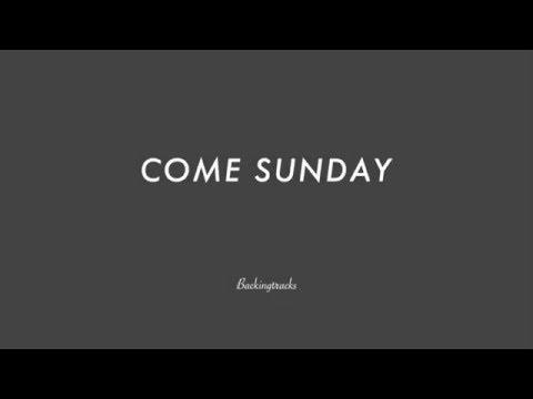 COME SUNDAY chord progression - Backing Track (no piano)