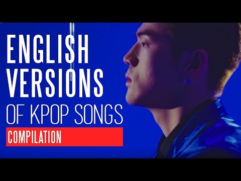 ENGLISH VERSIONS OF KPOP SONGS (Compilation)