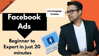 Lesson-13: Facebook Ads in 2019 : From Facebook Ads Beginner to EXPERT | Ankur Aggarwal