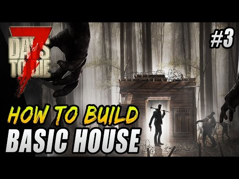 7 Days To Die How To Build A House - 7 Days To Die Beginners Guide - 7 Days To Die Base Building