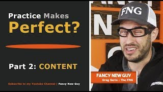 PRACTICE MAKES PERFECT Part 2 | CONTENT | The FNG SHOW