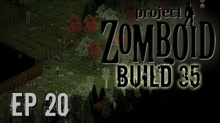 Project Zomboid Build 35 | Ep 20 | Welcome Party | Let