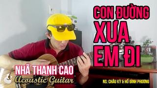 CON ĐƯỜNG XƯA EM ĐI (Cover) ♥ NHÃ THANH CAO