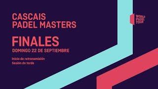 Finales - Cascais Padel Master 2019 - World Padel Tour