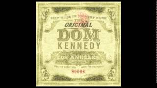 Repeat youtube video Dom Kennedy - The Original Dom Kennedy (Full Album)