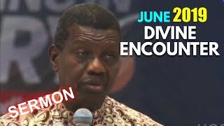 Pastor EA Adeboye Sermon  RCCG June 2019 DIVINE ENCOUNTER