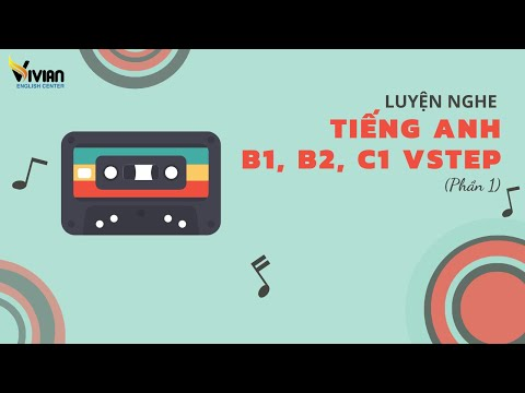 Luyện nghe tiếng Anh B1, B2, C1 Vstep Phần 1 Test 06