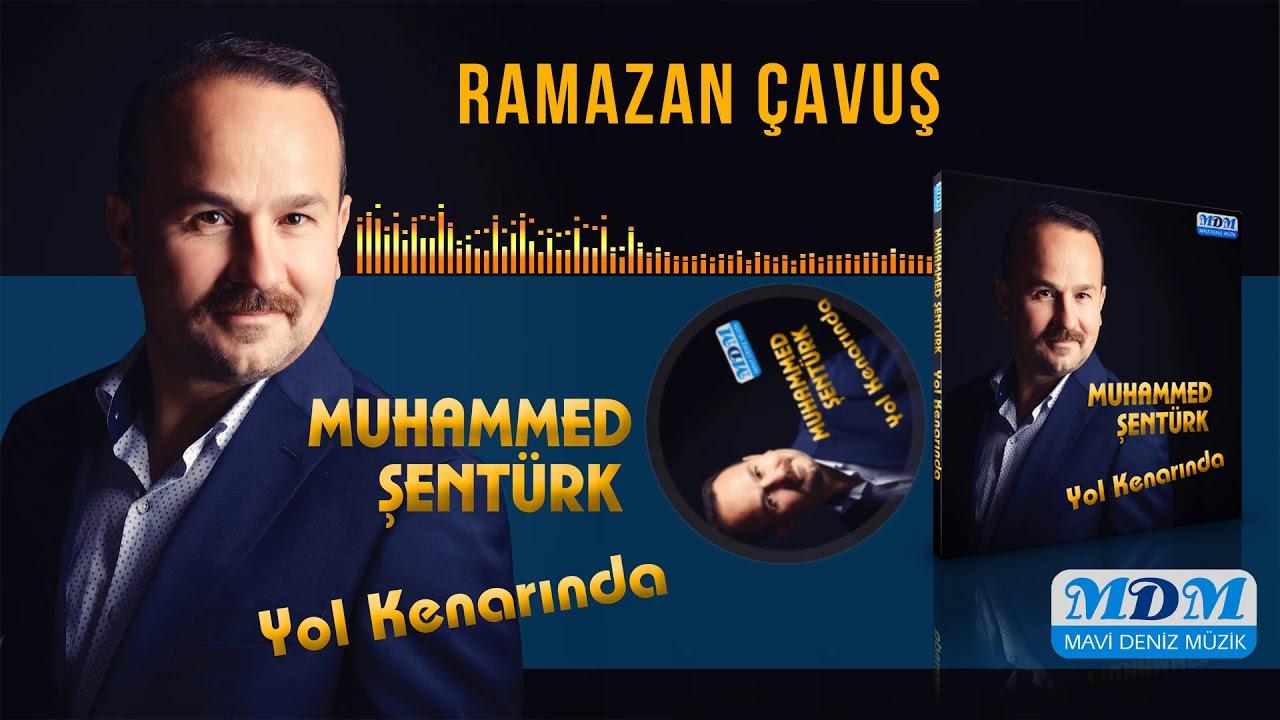 Muhammed Şentürk Ramazan Çavuş [ Mavi Deniz Müzik ] 2019