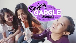 SINGING GARGLE CHALLENGE ft. Riva Quenery and Awra Briguela