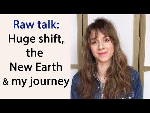 Raw talk: Huge shift, my story, healing trauma, deprogramming and the New Earth.