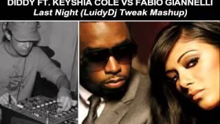 Diddy Ft Keyshia Cole Vs Fabio Giannelli - Last Night (LuidyDj Tweak Mashup)