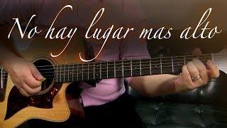 No hay Lugar Mas Alto - Guitarra Tutorial