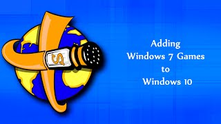 How To Get Windows 7 Games On Windows 10 And Windows 10 Anniversary