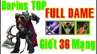 Darius FULL DAME Bổ Một Phát Zed Biến Hình | Giết 36 Mạng | Trâu Best Udyr