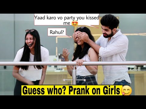 Guess who prank on Girls with a twist   Hilarious reactions🤣 Indian pranks 2019