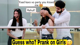 Guess who prank on Girls with a twist | Hilarious reactions Indian pranks 2019