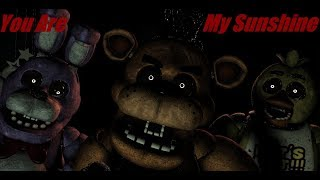 [SFM FNaF] You are my Sunshine  (Cover by The Phantoms)