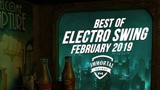 Best Of ELECTRO SWING Mix February 2019