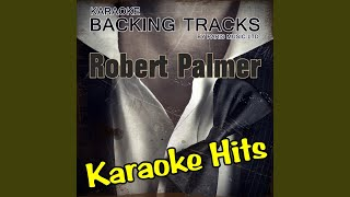 She Makes My Day (Originally Performed By Robert Palmer) (Karaoke Version)
