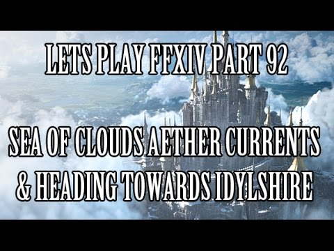 Lets Play FFXIV Part 92 - Sea of Clouds Aether Currents & Heading Towards Hinterlands