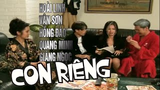 Con Riêng - Hoài Linh, Hồng Đào, Quang Minh, Giáng Ngọc - Vân Sơn Nụ Cười Và Âm Nhạc 7 | Vân Sơn 7