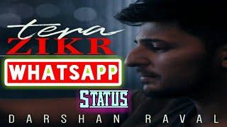 Tera Zikr - Darshan Raval | Whatsapp Status Video | Mr Status