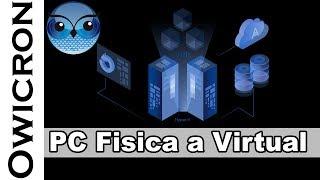 Convertir Máquina física en una máquina virtual virtual