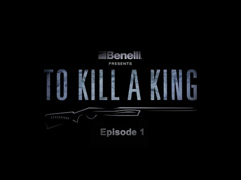 Benelli Presents: To Kill a King - Episode 1