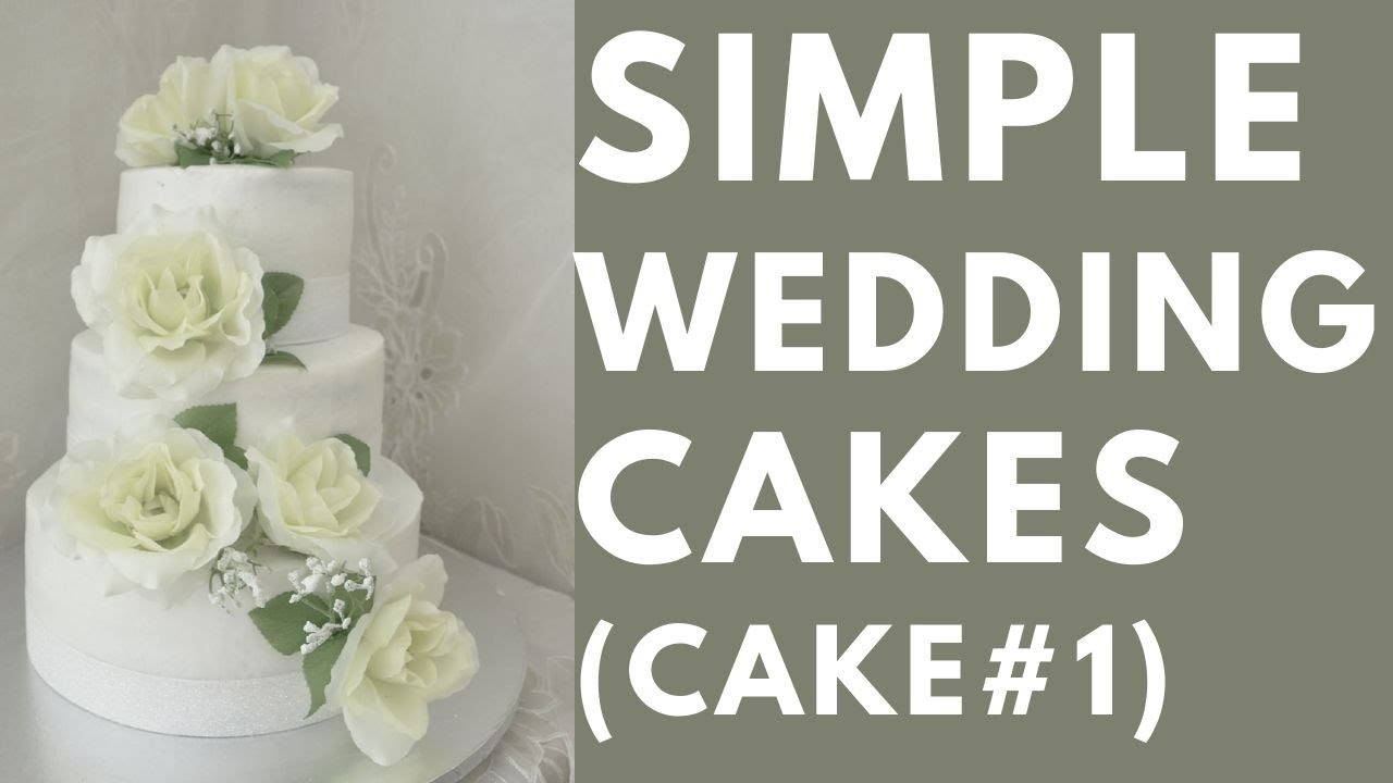 Simple Wedding Cakes Part I   YouTube Simple Wedding Cakes Part I