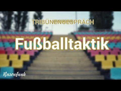 Fußballtaktik - Rasenfunk Tribünengespräch 005