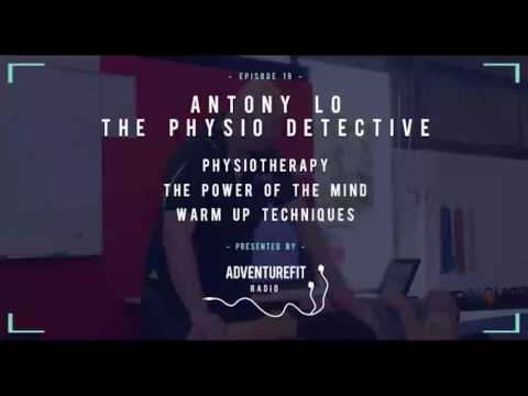 #19 - Antony Lo The Pysio Detective On Physiotherapy, The Power Of The Mind, & Warm Up Techniques