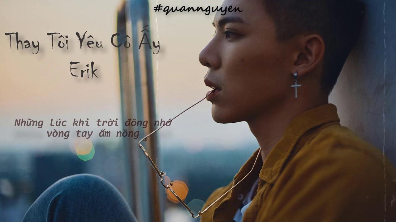 Thay Tôi Yêu Cô Ấy – Erik Cover | Video lyrics