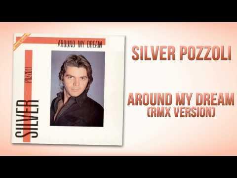 Silver Pozzoli - Around My Dream (Rmx Version)