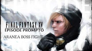Final Fantasy XV - Episode Prompto Aranea Boss Fight