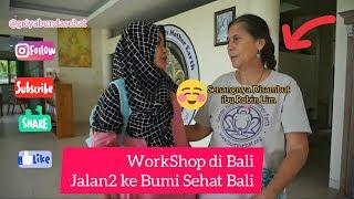 [ Part 3 ] Workshop Di Bali. Jalan jalan ke Yayasan Bumi Sehat
