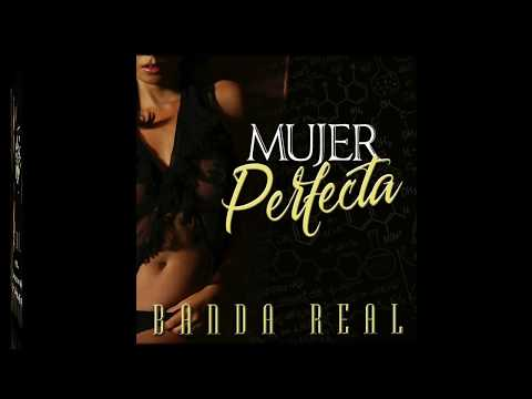 Banda Real - Mujer Perfecta [Official Audio]
